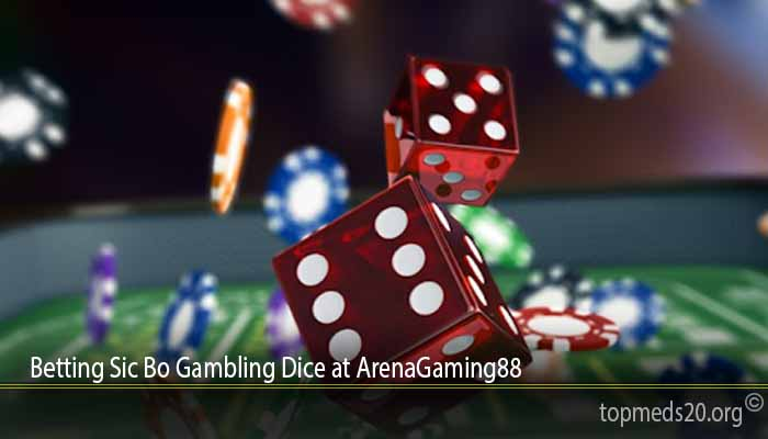 Betting Sic Bo Gambling Dice at ArenaGaming88